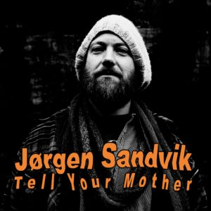 Jørgen Sandvik - Tell Your Mother